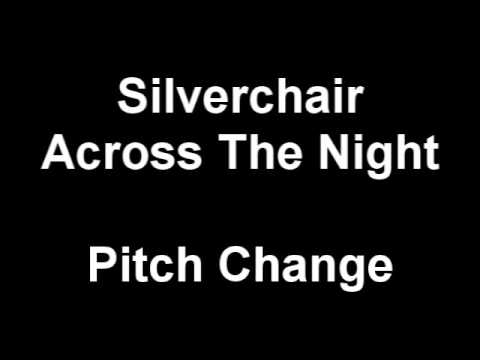 Silverchair - Across The Night (Pitch Change Remix)