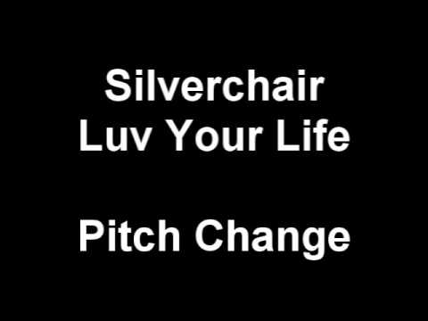 Silverchair - Luv Your Life (Pitch Change Remix)