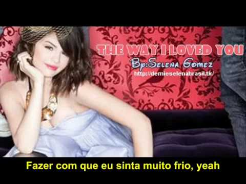 Клипы - The way I loved you - Selena Gomez (Kiss and Tell): Legendado em português [tradução]