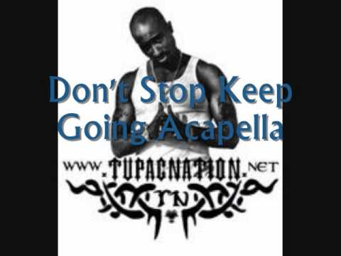 Клипы - 2Pac - Dont Stop Keep Goin' (Acapella)