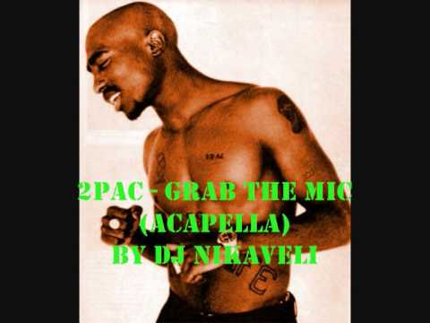 Клипы - 2Pac -  Grab the mic (acapella) Starin through my rearview 2 (acapella)