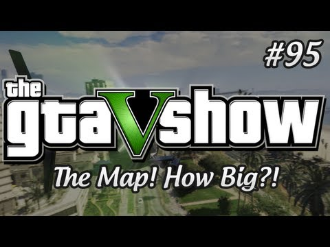 Клипы - GTA 5 Map! How Big is it Exactly? - The GTA V Show (Episode 95)