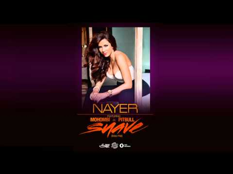 Клипы - Suave (Kiss Me) - Nayer featuring Mohombi & Pitbull