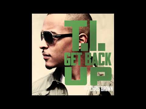 Клипы - T.I. - Get Back Up Feat. Chris Brown [AUDIO]