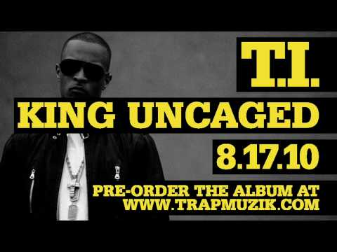 Клипы - T.I. - KING UNCAGED (Preview)